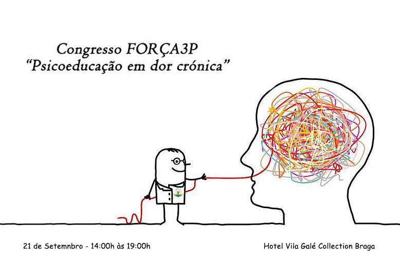 """Congresso Força3p - """"Psicoeducação em dor crónica"""""""